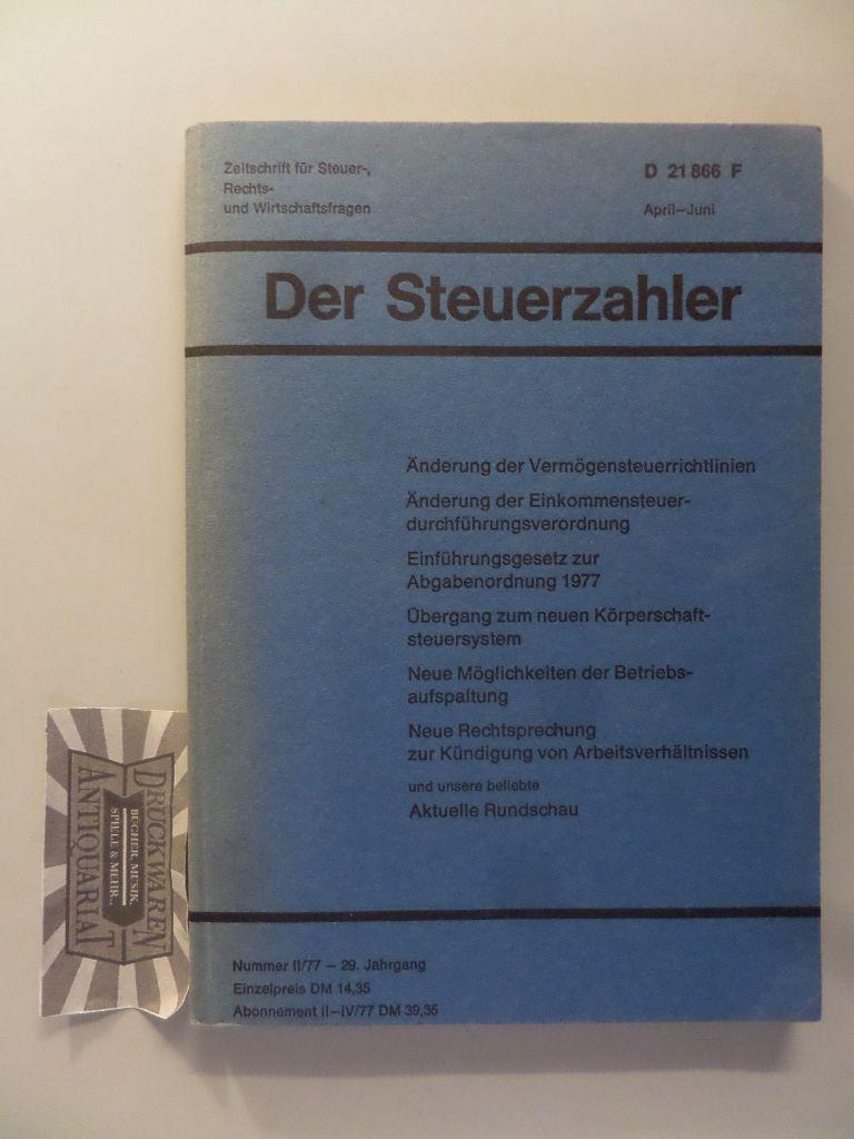 Der Steuerzahler. Nummer II/77 - 29. Jahrgang. Zeitschrift für Steuer-, Rechts- und Wirtschaftsfragen