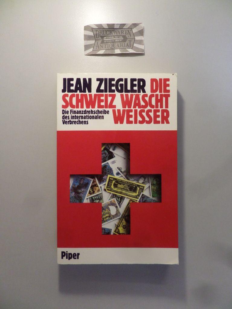 Die Schweiz wäscht weißer. Die Finanzdrehscheibe des internationalen Verbrechens. 3. Aufl. [51.-60. Tsd.].