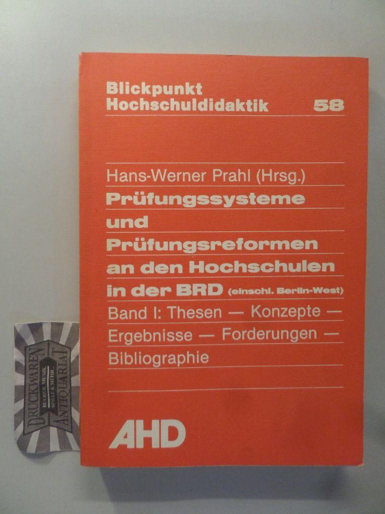 Prahl, Hans-Werner (Hrsg.): Prüfungssystem und Prüfungsreformen an den Hochschulen in der BRD (einschl. Berlin-West). Band I: Thesen, Konzepte, Ergebnisse, Forderungen, Bibliographie. (Blickpunkt Hochschuldidaktik 58).