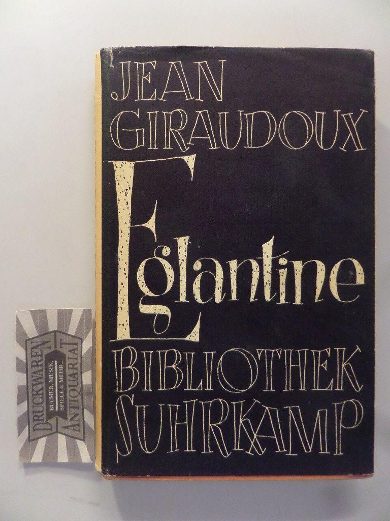 Eglantine. 1. Aufl.