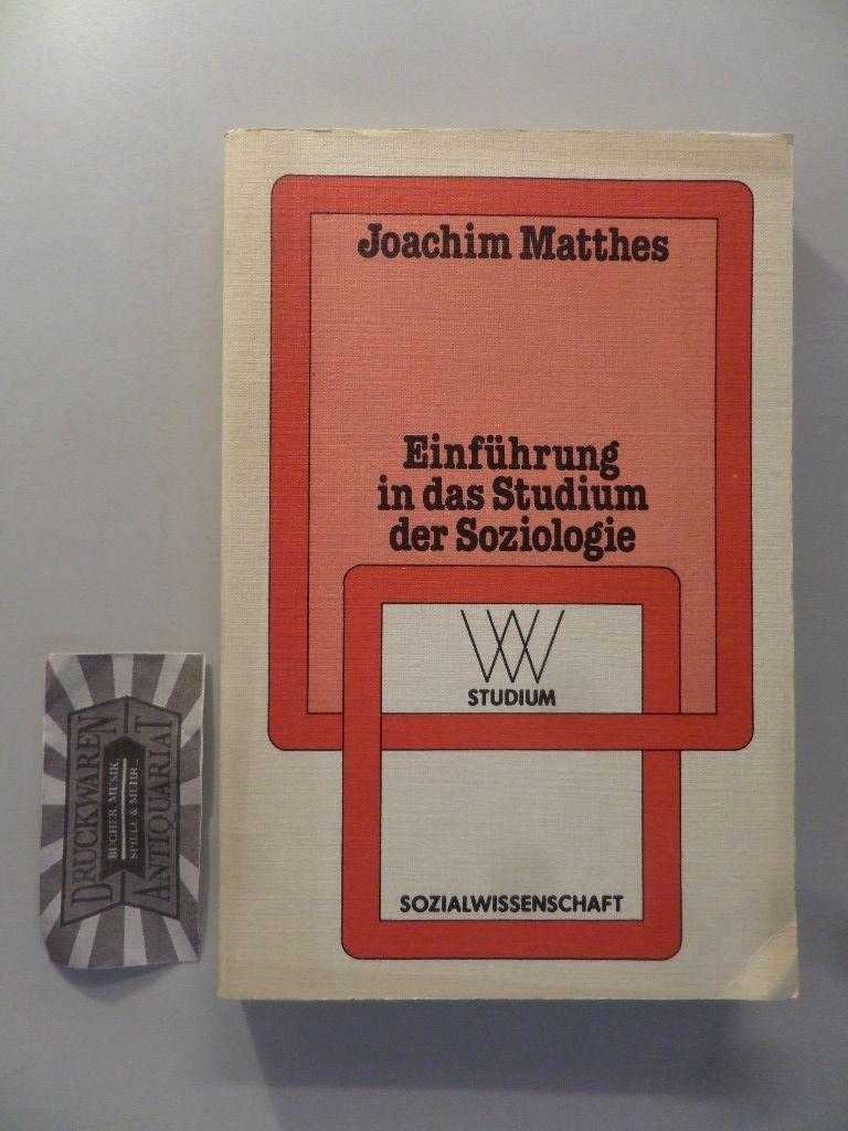 Einführung in das Studium der Soziologie. WV-Studium ; Bd. 15 : Sozialwissenschaft. 3. Aufl.