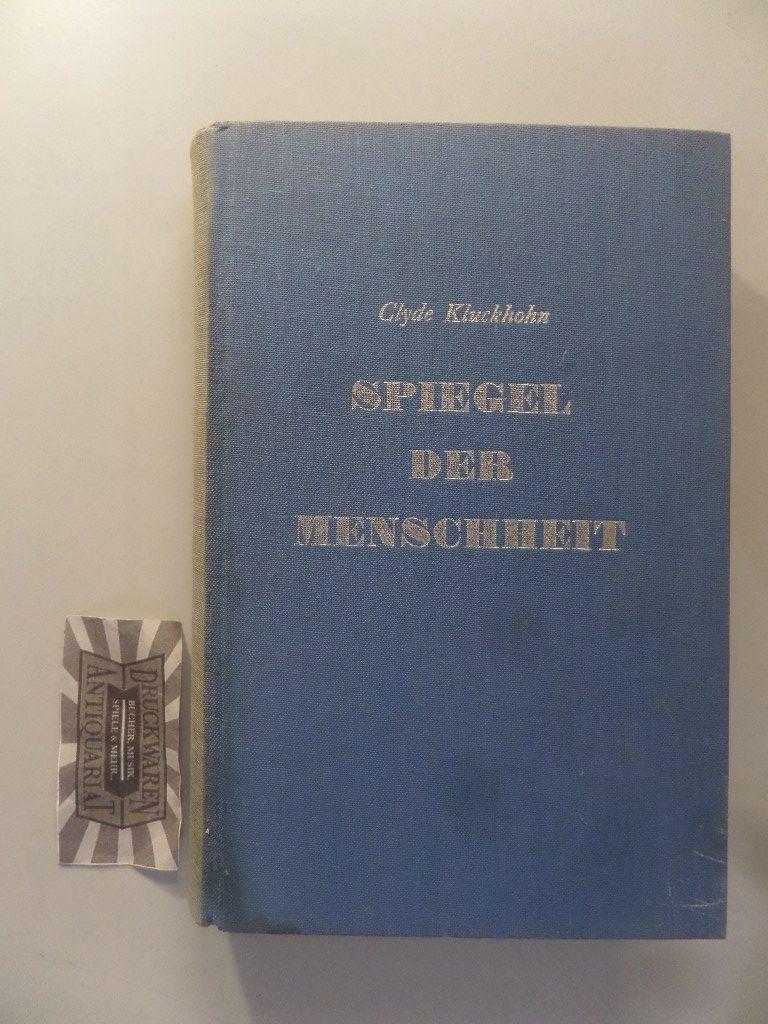 Spiegel der Menschheit. Die Beziehung der Anthropologie zum heutigen Leben. (Internationale Bibliothek für Psychologie und Soziologie. Band XI).