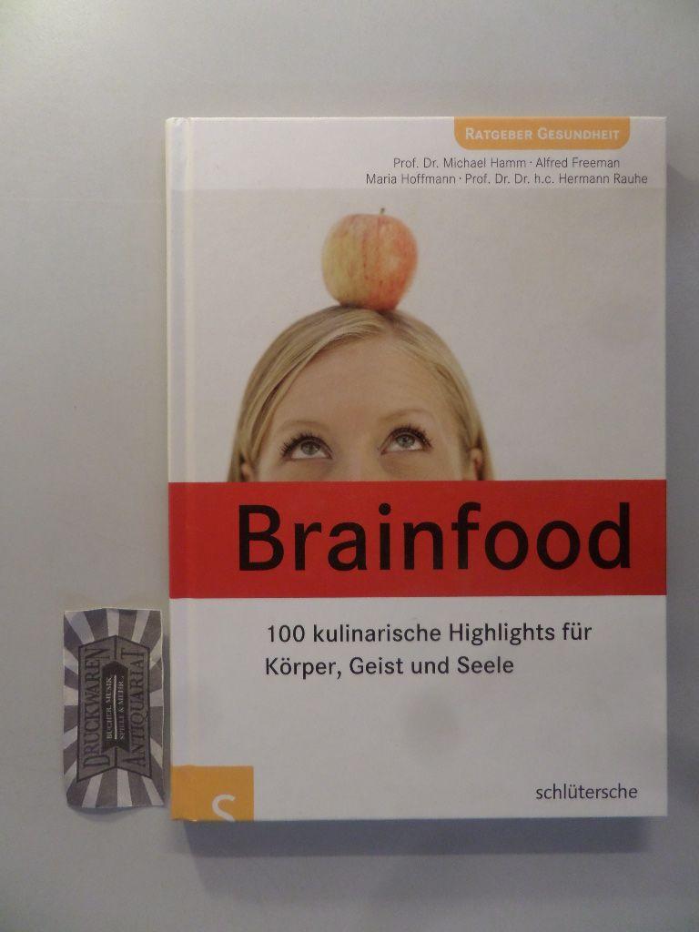 Brainfood. Kulinarische Highlights für Körper, Geist und Seele. 1. Aufl.