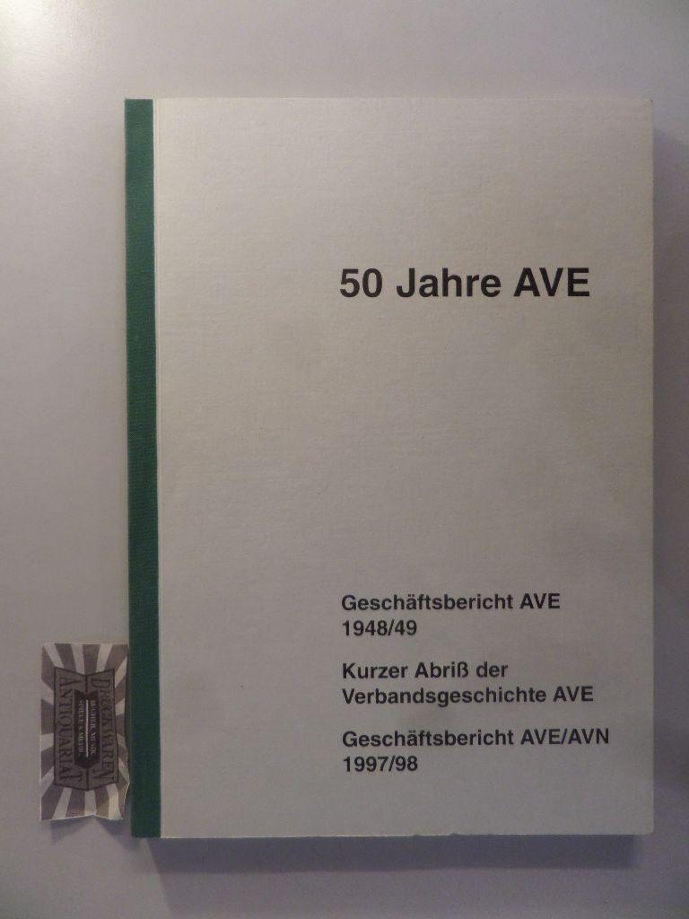 50 Jahre AVE [Arbeitervereinigung der Elektrizitätswerke]. Geschäftsbericht AVE 1948/49. Kurzer Abriß der Verbandsgeschichte AVE. Geschäftsbericht AVE/AVN 1997/98.