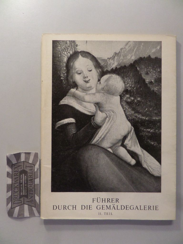 Katalog und Führer der Gemäldegalerie. I. - III. Teil [3 Teile komplett].