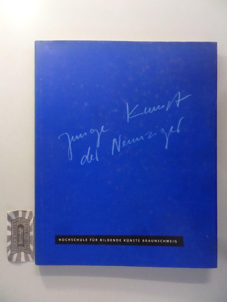 Junge Kunst der 90er : Katalog zur Ausstellungsreihe und Beiträge zur künstlerischen Arbeit in der Hochschule für Bildende Künste Braunschweig.