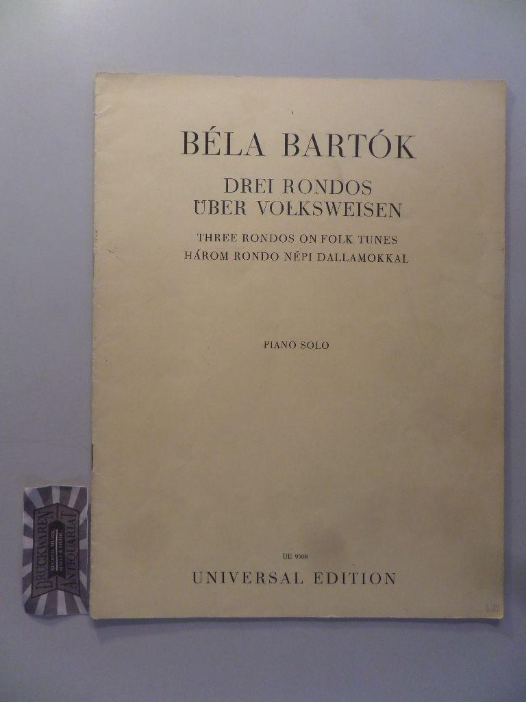 Drei Rondos über Volksweisen : Piano solo = Három rondo népi dallamokkal = Three rondos on folk tunes. [Nachdr.]