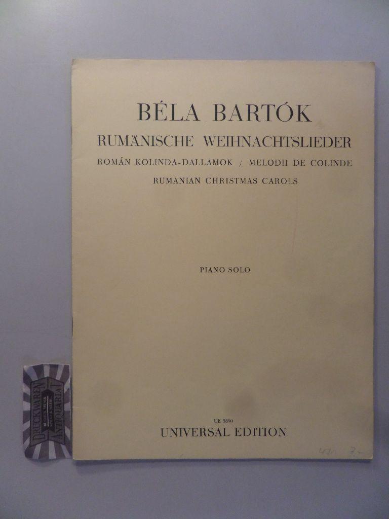 Bartók, Béla (Komponist): Rumänische Weihnachtslieder: Román kolinda-dallamok : für Klavier zu 2 Häden (ohne Oktavenspanng) gesetzt. Mit einem Anhang: Änderungen für den Konzertvortrag. [Neudr.]