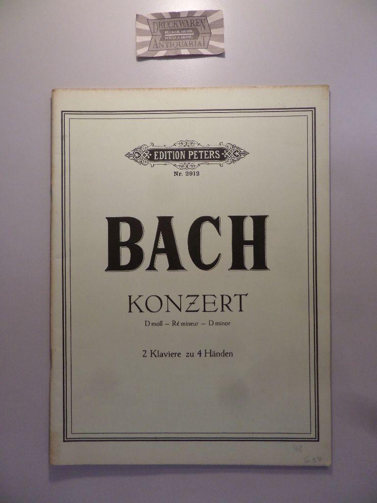 Bach, Johann Sebastian: Konzert D moll - Ré mineur - D minor. 2 Klaviere zu 4 Händen. Edition Peters Nr. 2912.