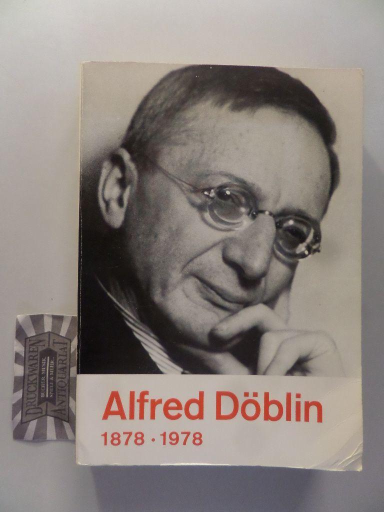 Alfred Döblin 1878 - 1978. Eine Ausstellung des Deutschen Literaturarchivs im Schiller-Nationalmuseum Marbach am Neckar.