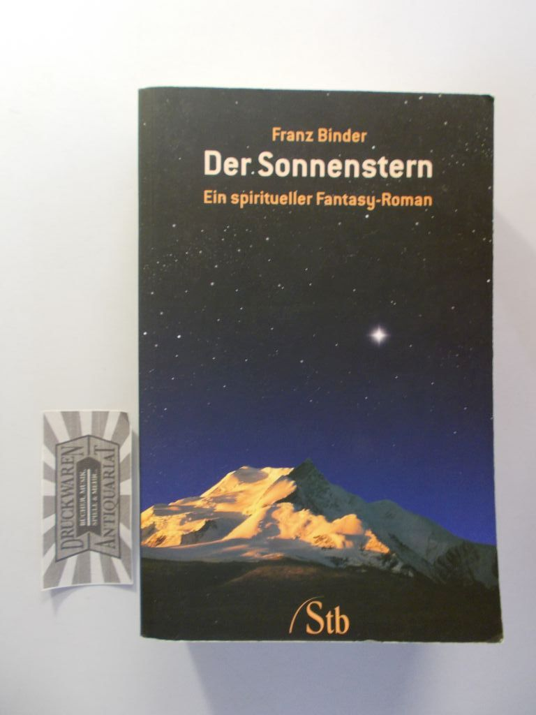 Der Sonnenstern. Ein spiritueller Fantasy-Roman. 1. Aufl.