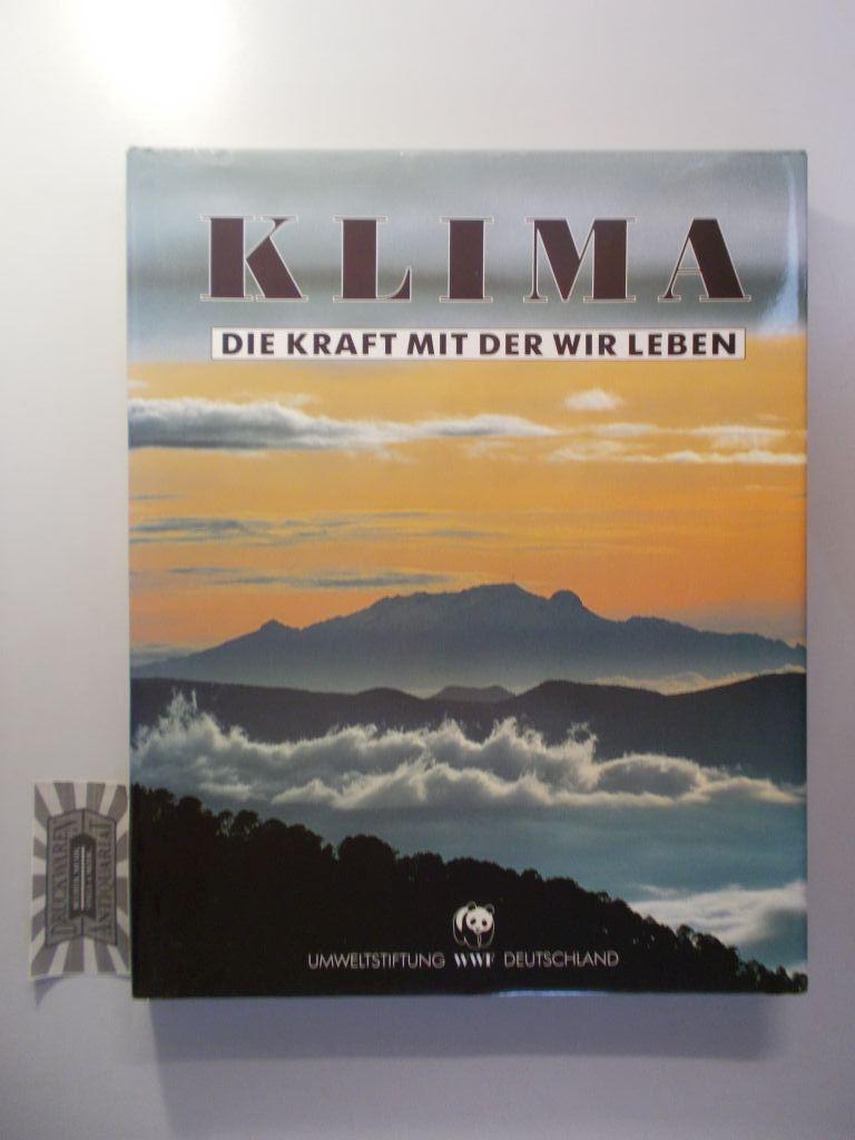 Umweltstiftung WWF Deutschland [Hrsg.]: Klima. Die Kraft mit der wir leben.