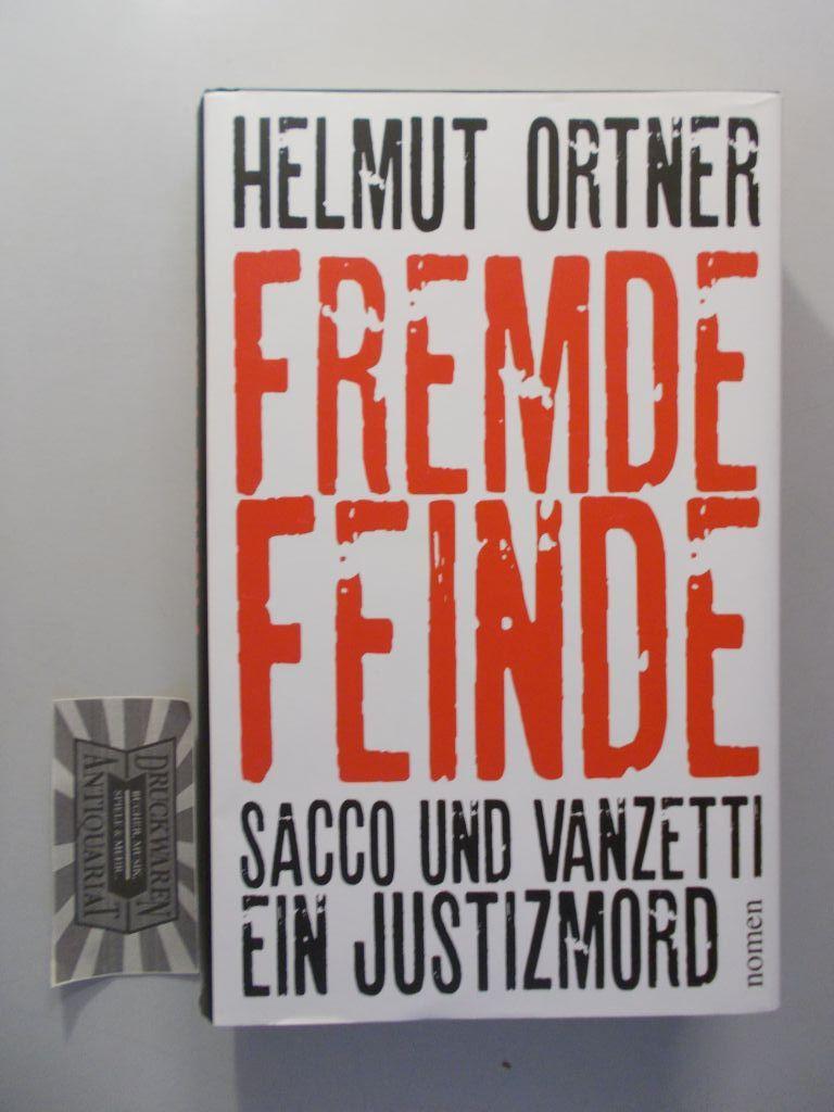 Fremde Feinde : Sacco und Vanzetti - ein Justizmord.