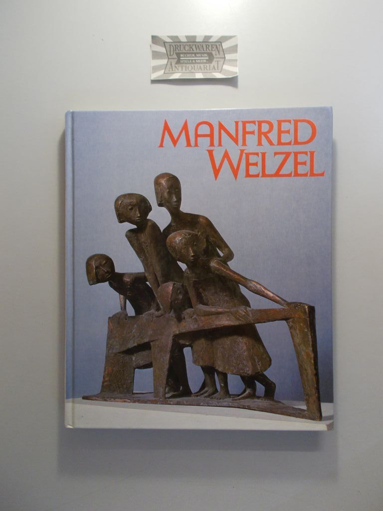 Welzel, Manfred und Diether Rudloff: Manfred Welzel. Plastiken - Zeichnungen - Aphorismen. Mit einer Einführung in das Werke