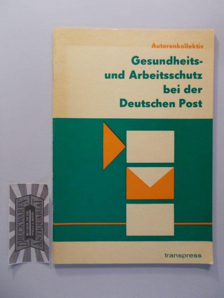 Gesundheits- und Arbeitsschutz der Deutschen Post. 6. Aufl.