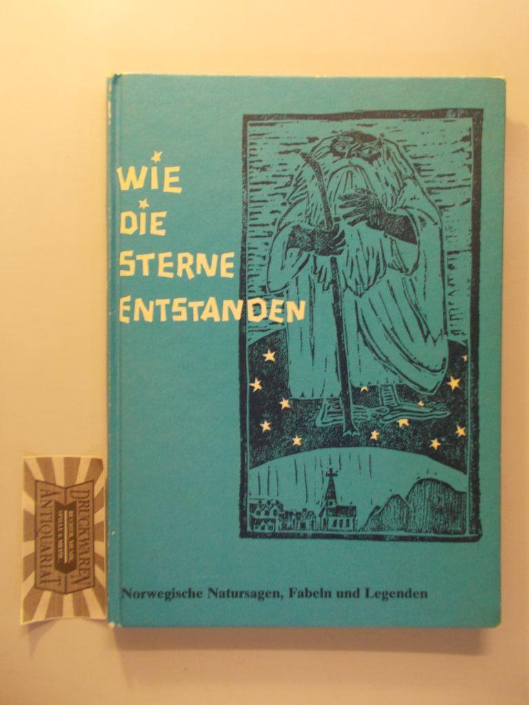 Wie die Sterne entstanden. Norwegische Natursagen, Fabeln und Legenden. 5. Aufl.