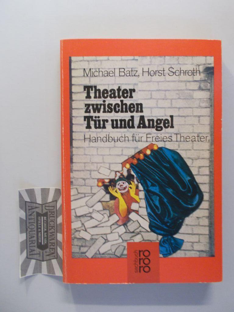 Theater zwischen Tür und Angel. Handbuch für Freies Theater. (Kulturen und Ideen).