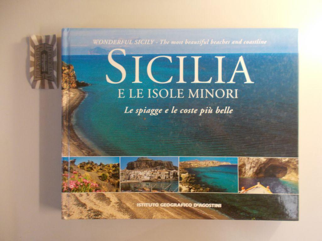 Sicilia e le isole minori. Le spiagge e le coste piú belle. Wonderful Sicily. The most beautiful beaches and coastline.