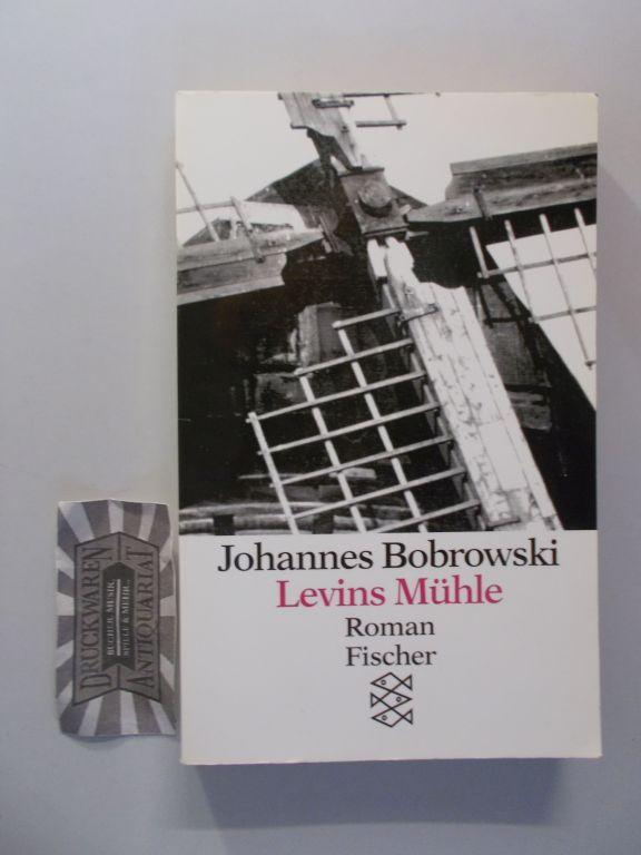 Bobrowski, Johannes: Levins Mühle. 34 Sätze über meinen Grossvater. Roman. 68.-69. Tausend.