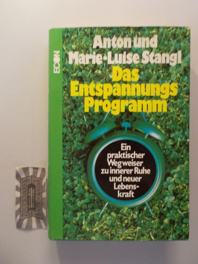 Das Entspannungs-Programm. Ein praktischer Wegweiser zu innerer Ruhe und neuer Lebenskraft. 1. Aufl.