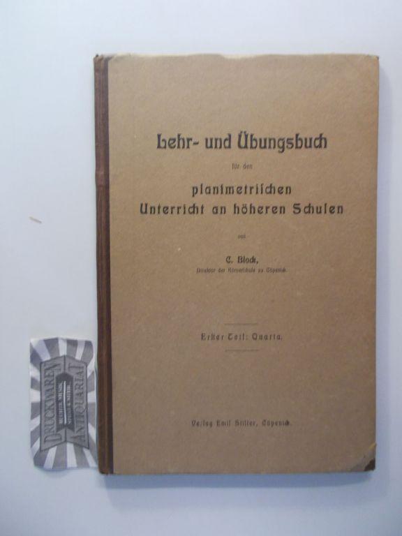 Lehr- und Übungsbuch für den planimetrischen Unterricht an höheren Schulen. Erster Teil: Quarta. 2. Aufl.
