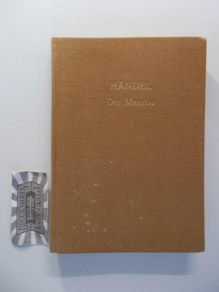 Der Messias / The Messiah. Oratorium / An Oratorio. Für vier Solostimmen (Sopran, Alt, Tenor, Baß), Chor und Orchester.