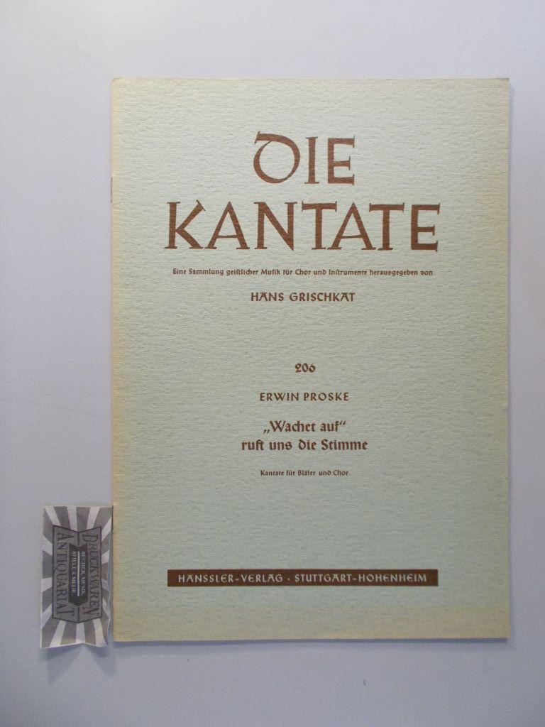 """""""Wachet auf"""" ruft uns die Stimme. Kantate für Bläser und Chor. (Die Kantate. Eine Sammlung geistlicher Musik für Chor und Instrumente 206)."""
