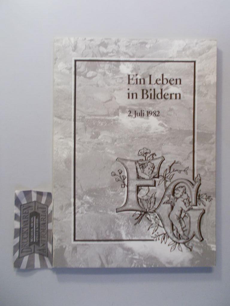 Ein Leben in Bildern F. G. 2. Juli 1982. Diese Vita wurde aus Anlaß des 65. Geburtstages von Herrn Dr. h. c. Friedrich Georgi herausgegeben.