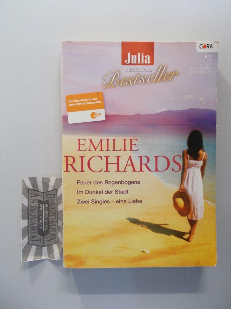 Julia Festival Bestseller: Emilie Richards: Feuer des Regenbogens, Im Dunkel der Stadt, Zwei Singles-eine Liebe. Band 102., Julia Festival Besteller. 6/10.