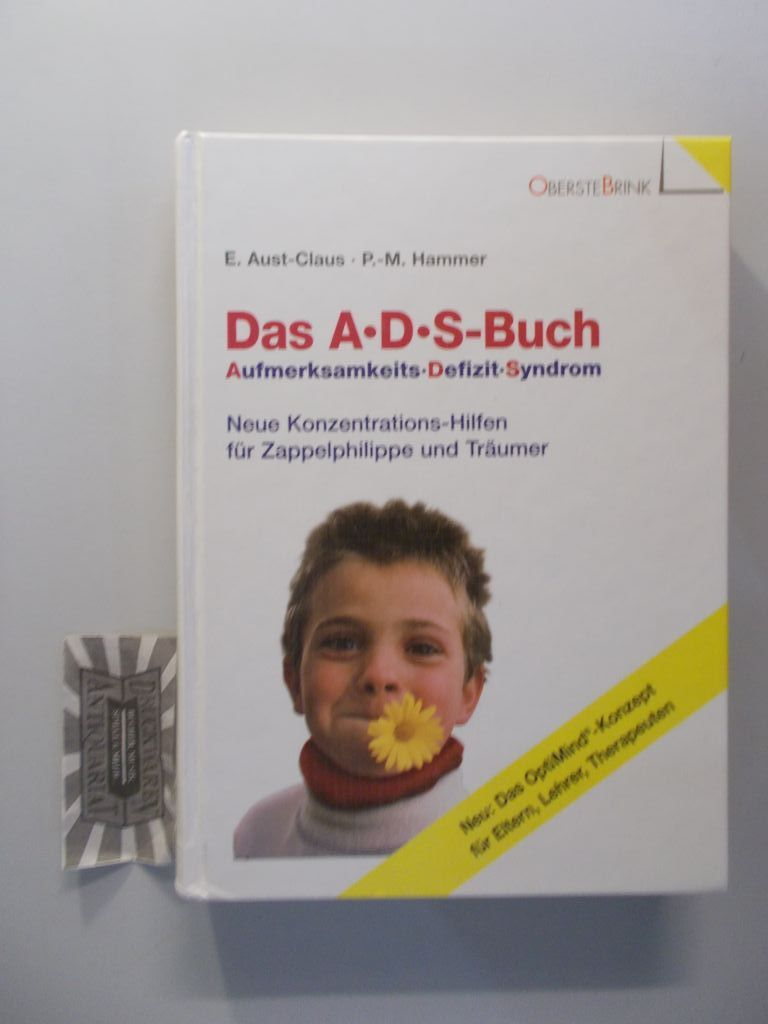 Das A-D-S-Buch. Aufmerksamkeits-Defizit-Syndrom. Neue Konzentrationshilfen für Zappelphilippe und Träumer. 1. Aufl.