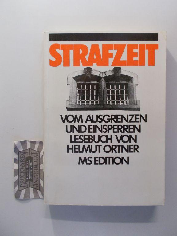 Strafzeit. Vom Ausgrenzen und Einsperren. Lesebuch. (Ms-Edition. Nr. 15) 1. Aufl. [1. Tsd.].