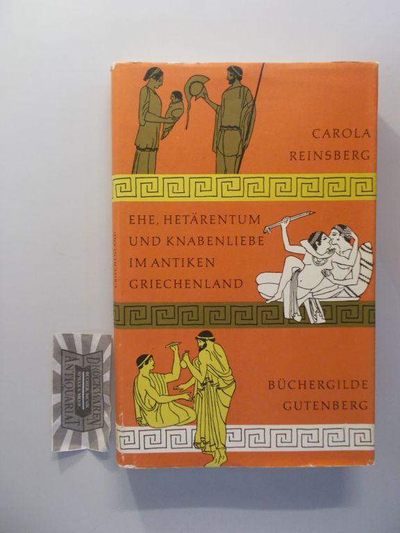 Ehe, Hetärentum und Knabenliebe im antiken Griechenland.