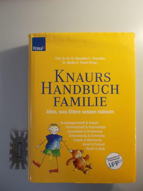 Fthenakis, Wassilios E. (Hrsg.): Knaurs Handbuch Familie : alles, was Eltern wissen müssen.
