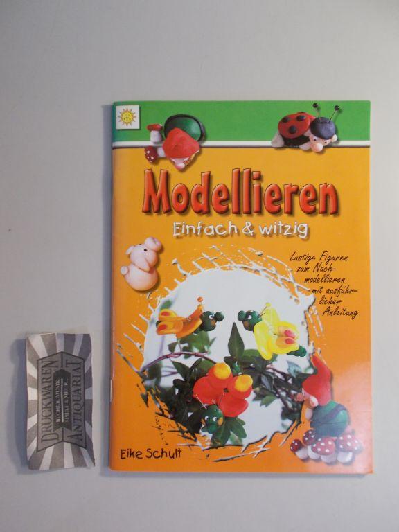 Modellieren einfach & witzig. 1. Aufl.