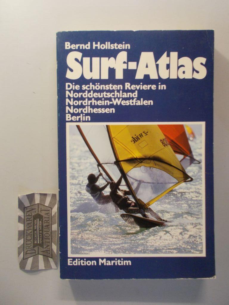 Hollstein, Bernd: Surf-Atlas. Teil: Die schönsten Reviere in Norddeutschland, Nordrhein-Westfalen, Nordhessen, Berlin.