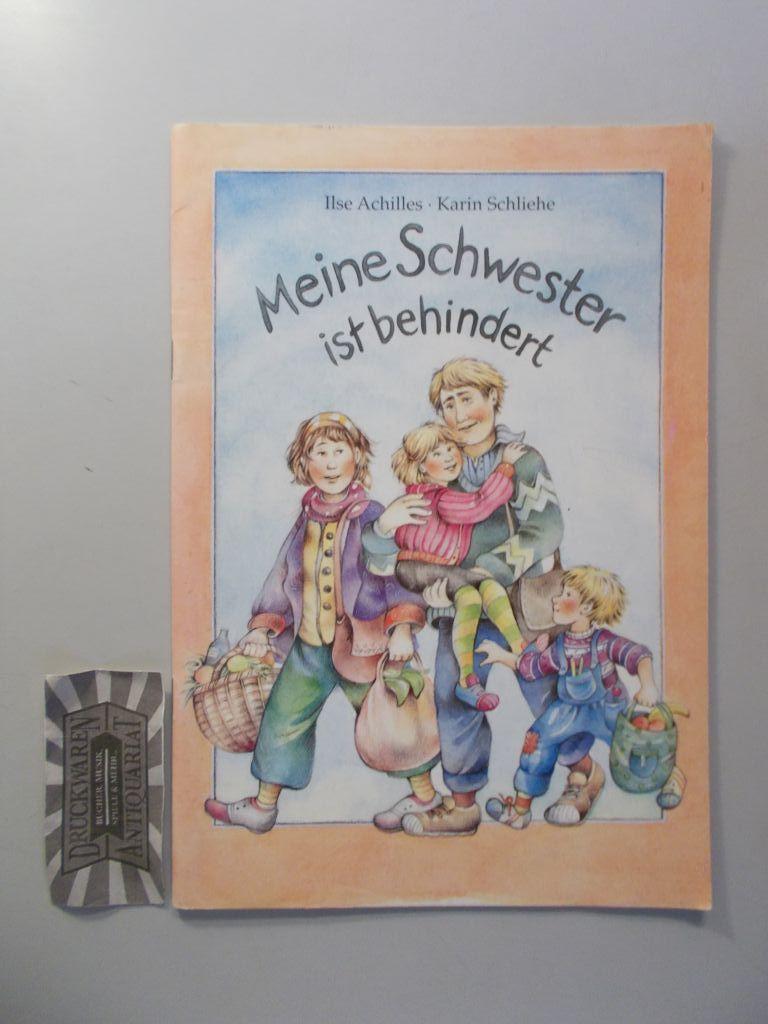 Meine Schwester ist behindert. [Bundesvereinigung Lebenshilfe für Geistig Behinderte e.V.]. 2. Aufl., 11. - 20. Tsd.