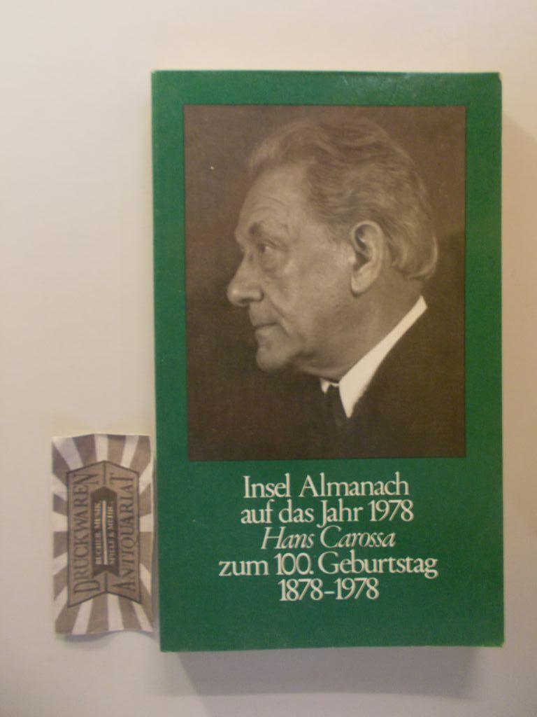 Insel Almanach auf das Jahr 1978. Zum 100. Geburtstag von Hans Carossa : 1878 - 1978. Insel-Almanach 1978. 2. Aufl.