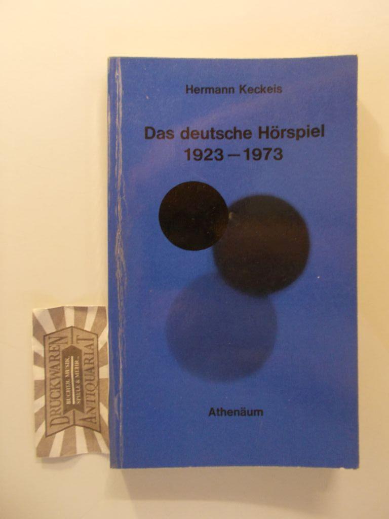 Das deutsche Hörspiel : 1923 - 1973; ein systemat. Überblick mit kommentierter Bibliographie. Schwerpunkte Germanistik