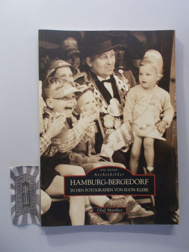 Hamburg-Bergedorf. In den Fotografien von Egon Klebe. - Matthes, Olaf und Egon Klebe