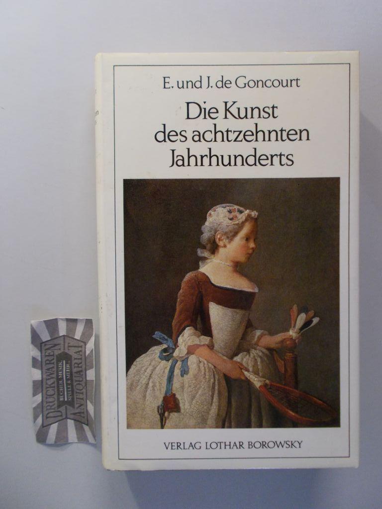 Die Kunst des achtzehnten Jahrhunderts. Als Textvorlage zu diesem Buch diente die Ausgabe München 1909.