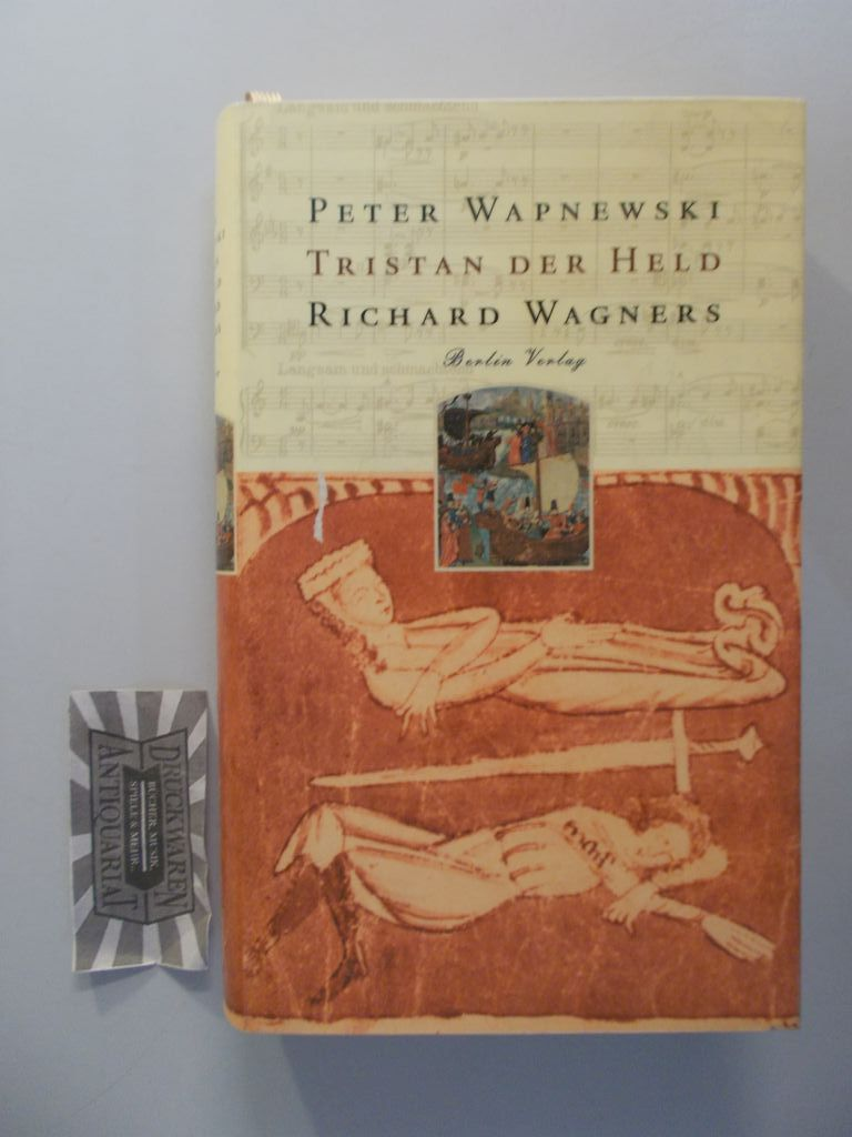 Tristan der Held Richard Wagners.