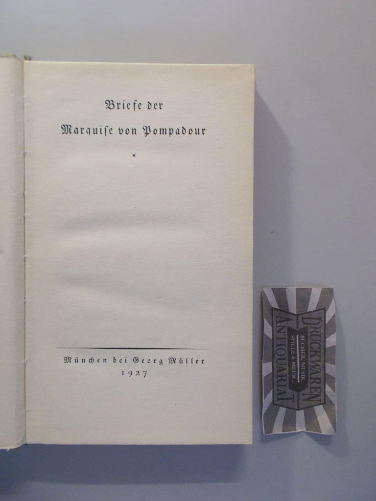 Briefe der Marquise von Pompadour.