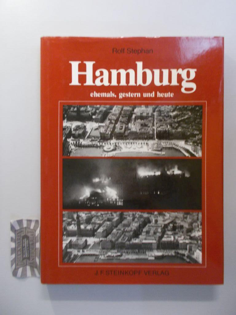 Stephan, Rolf: Hamburg - ehemals, gestern und heute: Die Freie und Hansestadt im Wandel der Zeit. 1. Aufl.