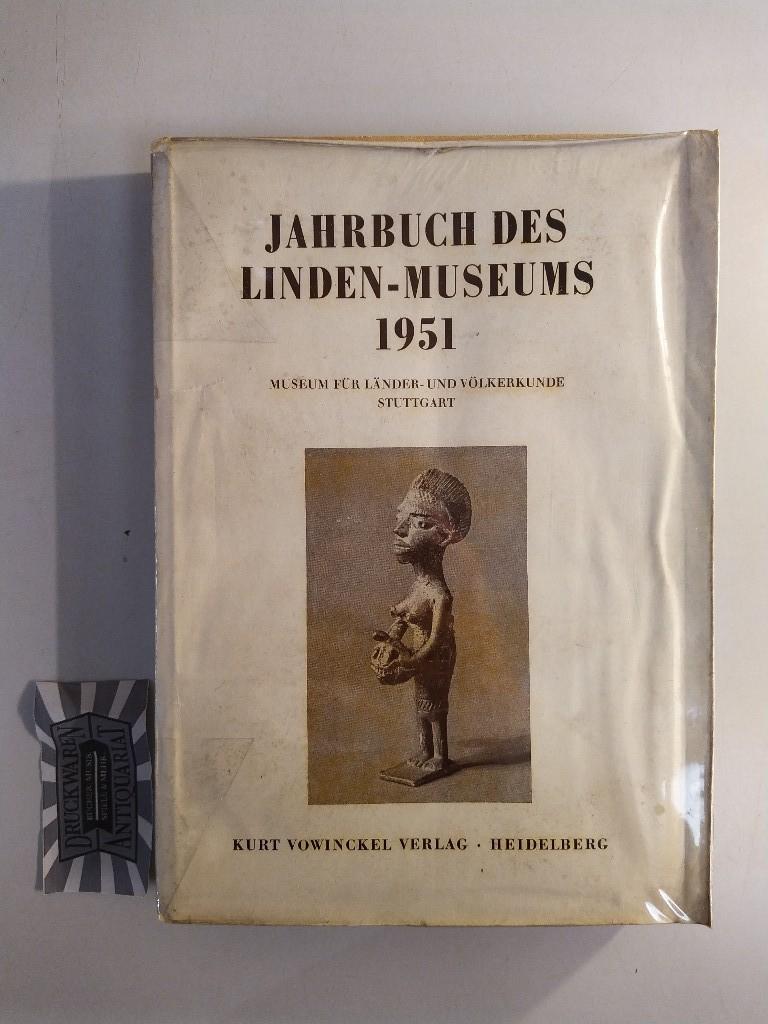 Jahrbuch des Linden-Museums, Museum für Länder- u. Völkerkunde. Württembergischer Verein für Handelsgeographie e.V., Stuttgart. Neue Folge: Band 1.