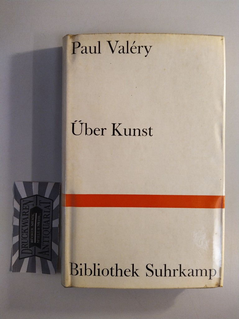Valéry, Paul: Über Kunst : Essays. (Bibliothek Suhrkamp Bd. 53). 1.-4. Tsd.