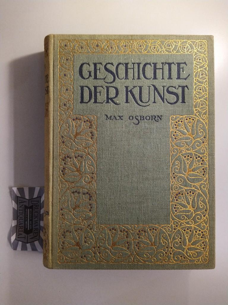 Osborn, Max: Geschichte der Kunst. Eine kurzgefaßte Darstellung ihrer Hauptepochen.