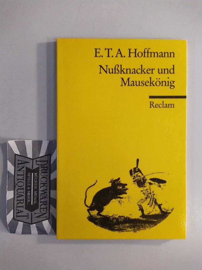Hoffmann, E. T. A.: Nussknacker und Mausekönig : Märchen ; mit Anmerkungen und einer Nachbemerkung.
