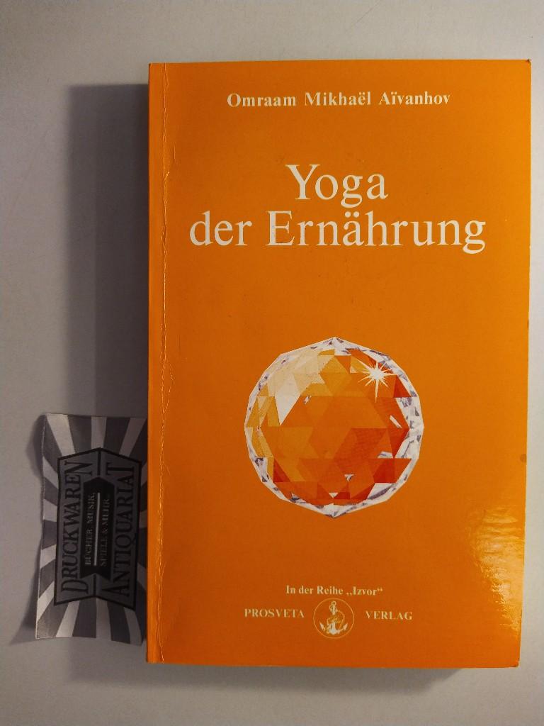 Yoga der Ernährung. (Izvor 204). 3. Aufl.