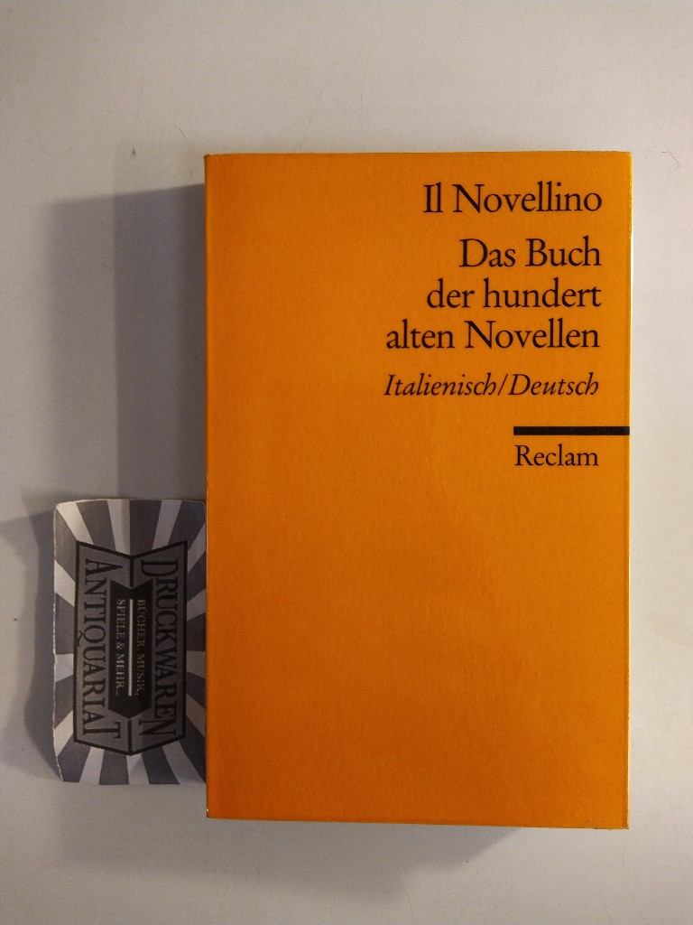Il Novellino. Das Buch der hundert alten Novellen. Italienisch/Deutsch. (Reclams Universal-Bibliothek Nr. 8511).