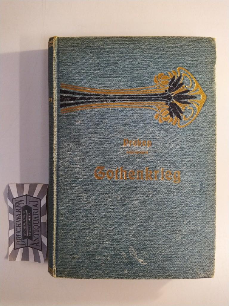 Gothenkrieg. Nebst Auszügen aus Agathias, sowie Fragmenten des Anonymus Valesianus und des Johannes von Antiochia. 2. unveränd. Aufl.